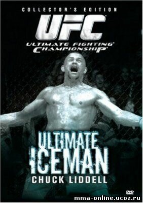 Ultimate Iceman: The Story of Chuck Liddell